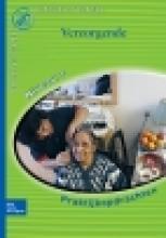 , Beroepspraktijkvorming Verzorgende-IG Praktijkopdrachten voor kwalificatieniveau 3