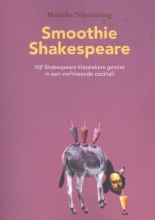 Marieke Nijmanting , Smoothie Shakespeare