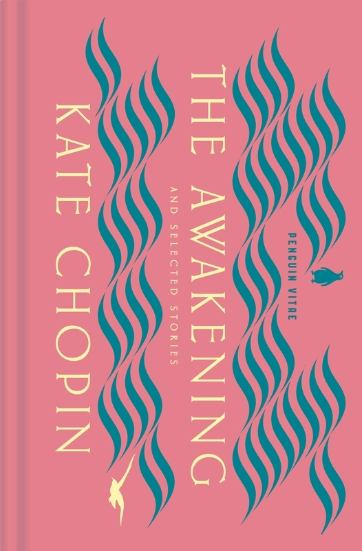 Chopin, Kate,The Awakening and Selected Stories