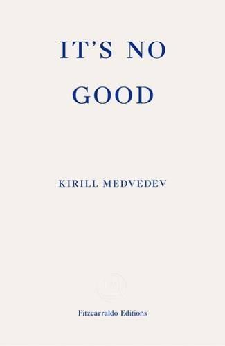 Kirill Medvedev,   Keith Gessen,   Mark Krotov,It`s No Good