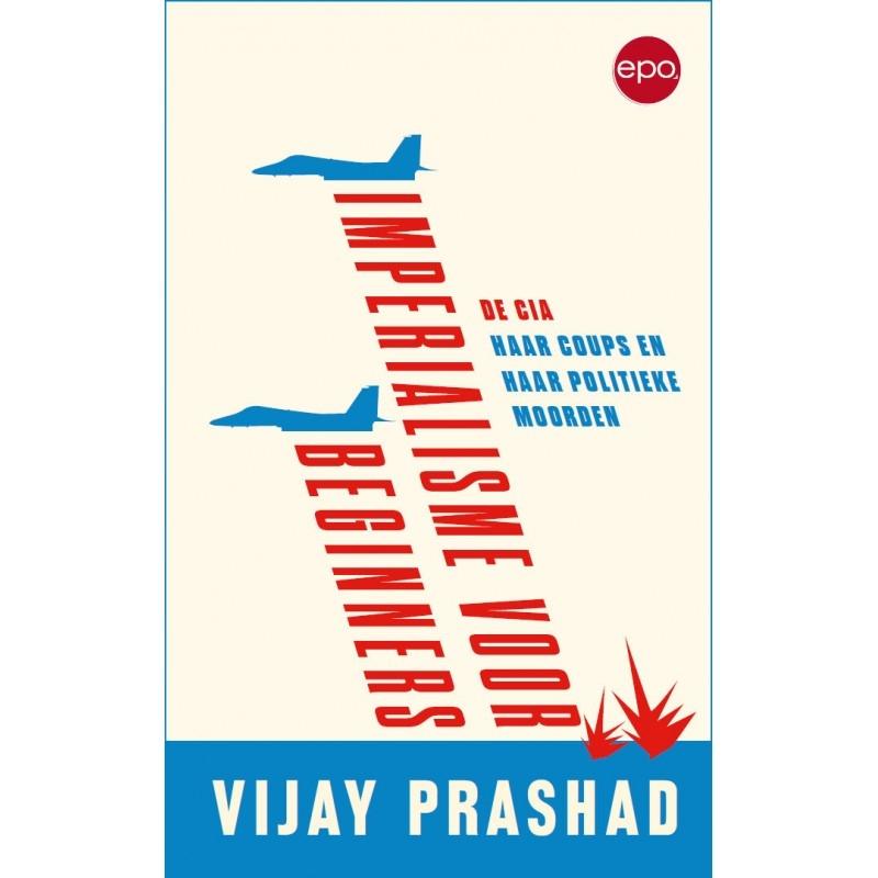 Vijay Prashad,Imperialisme voor beginners