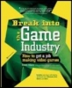 Adams, Ernest, Break Into The Game Industry
