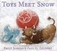 Jenkins, Emily, Toys Meet Snow