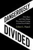 <b>Zoltan L. (University of California, San Diego) Hajnal</b>,Dangerously Divided