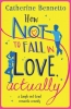 C. Bennetto, How Not to Fall in Love, Actually
