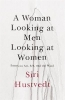 Hustvedt Siri, Woman Looking at Men Looking at Women
