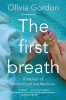 Olivia Gordon, The First Breath