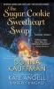 Kauffman, Donna,   Angell, Kate,   Kincaid, Kimberly, The Sugar Cookie Sweetheart Swap