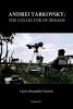 Layla  Alexander - Garrett, Andrei Tarkovsky: The Collector of Dreams