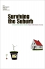 Surviving the Suburb, pogingen tot semi-autarkie in suburbia