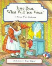 Carlstrom, Nancy White Jesse Bear, What Will You Wear?