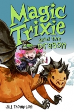 Thompson, Jill Magic Trixie and the Dragon 3