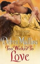 Mullins, Debra Too Wicked to Love