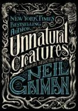 Gaiman, Neil Unnatural Creatures