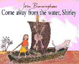 John Burningham Come Away From The Water, Shirley