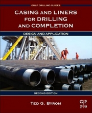 Byrom, Ted G. Casing and Liners for Drilling and Completion