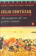 Cortazar, Julio,   Bernardez, Aurora LA Autopista Del Sur Y Otros Cuentos