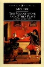 Moliere, Jean-Baptiste The Misanthrope and Other Plays