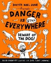 David O`Doherty Danger is Still Everywhere: Beware of the Dog (Danger is Everywhere book 2)