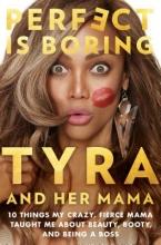 Tyra Banks,   Carolyn London Perfect Is Boring