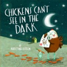 Litten, Kristyna Chickens Can`t See in the Dark