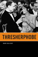 Halliday, Mark Thresherphobe