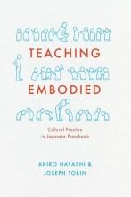 Akiko Hayashi,   Joseph Tobin Teaching Embodied