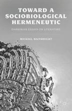 Wainwright, Michael Toward a Sociobiological Hermeneutic