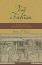 Patel, Deven Text to Tradition - The Naisadhiyacarita and Literary Community in South Asia