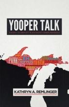 Remlinger, Kathryn A. Yooper Talk