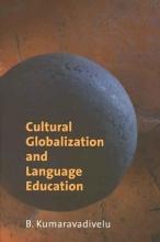 B. Kumaravadivelu Cultural Globalization and Language Education