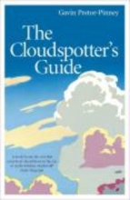 Gavin Pretor-Pinney The Cloudspotter`s Guide