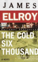 Ellroy, James The Cold Six Thousand