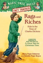 Osborne, Mary Pope,   Boyce, Natalie Pope Rags and Riches: Kids in the Time of Charles Dickens