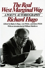 Richard Hugo,   Ripley S. Hugo,   James Welch,   Lois Welch The Real West Marginal Way