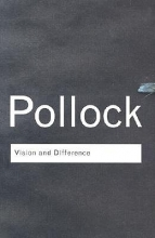 Pollock, Griselda Vision and Difference