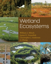 William J. Mitsch,   James G. Gosselink,   Li Zhang,   Christopher J. Anderson Wetland Ecosystems