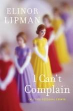 Lipman, Elinor I Can`t Complain