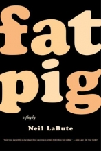 LaBute, Neil Fat Pig