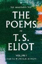 T. S. Eliot,   Christopher Ricks,   Jim McCue The Poems of T. S. Eliot Volume I
