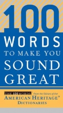 American Heritage Dictionary 100 Words to Make You Sound Great