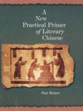 Paul F. Rouzer A New Practical Primer of Classical Chinese