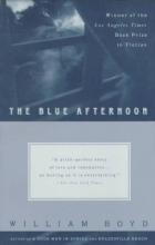 Boyd, William The Blue Afternoon, Volume 1