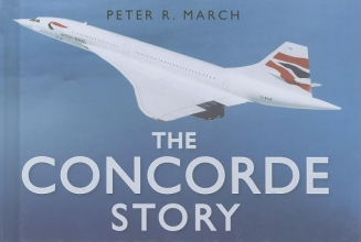 Peter R. March The Concorde Story