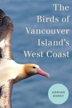 Adrian Dorst The Birds of Vancouver Island`s West Coast