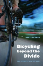 Farmer, Daryl Bicycling Beyond the Divide