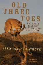 Mathews, John Joseph Old Three Toes and Other Tales of Survival and Extinction