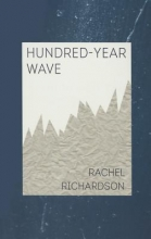 Richardson, Rachel Hundred-Year Wave