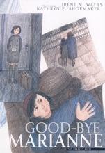 Watts, Irene N. Good-Bye Marianne