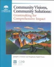 Connor, Joseph A. Community Visions, Community Solutions